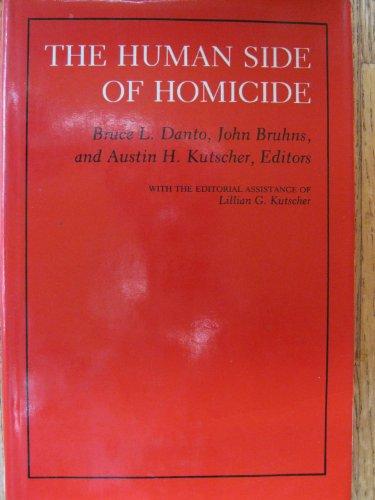The Human Side of Homicide (Hardback): Bruce L. Danto, John Bruhns, Austin H. Kutscher