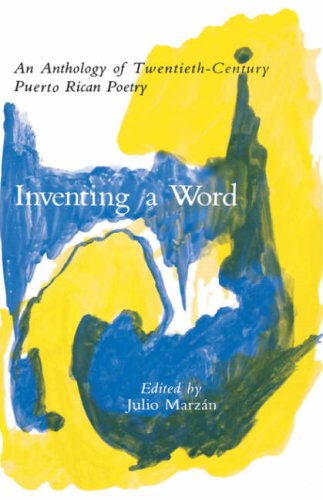 9780231050104: Inventing a Word: An Anthology of Twentieth-Century Puerto Rican Poetry