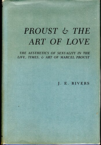 9780231050364: Rivers: Proust & the Art of Love (Cloth)