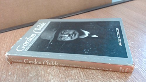 9780231050388: Trigger: Gordon Childe (Cloth)