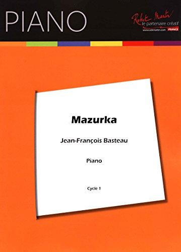 9780231050562: ROBERT MARTIN BASTEAU J.F. - MAZURKA FOR PIANO Classical sheets Piano
