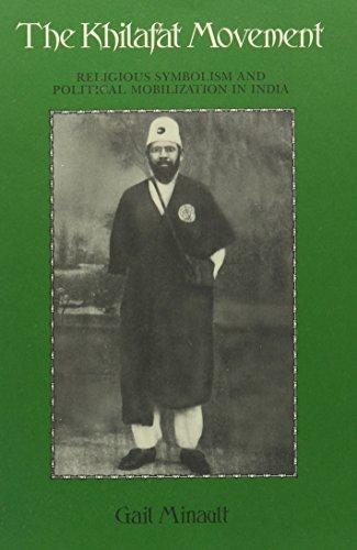 The Khilafat Movement: Religious Symbolism And Political: Minault, Gail