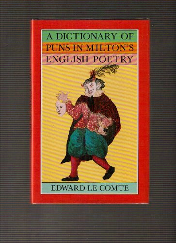 A Dictionary of Puns in Milton's English Poetry