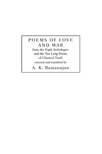 Stock image for Poems of Love and War: From the Eight Anthologies and the Ten Long Poems of Classical Tamil (UNESCO Collection of Representative Works: European) for sale by Goodwill Industries of VSB