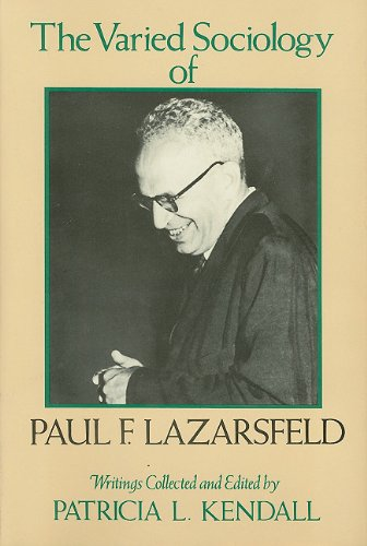 The Varied Sociology of Paul F. Lazarsfeld: Patricia L. Kendall;