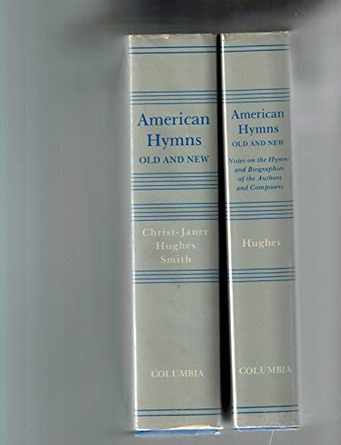 9780231051484: American Hymns Old and New and Notes on the Hymns and Biographies of the Authors and Composers