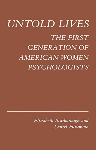 9780231051552: Untold Lives: The First Generation of American Women Psychologists (Kings Crown)