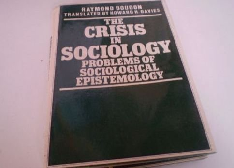 The Crisis in Sociology: Problems of Sociological Epistemology (European Perspectives: a Series in ...