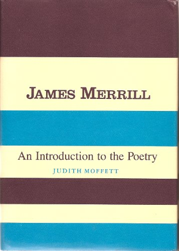 9780231052108: James Merrill: An Introduction to the Poetry
