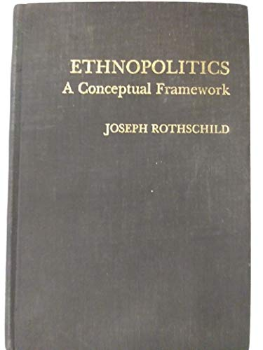 Rothschild: Ethnopolitics A Conceptual Framework: Joseph Rothschild