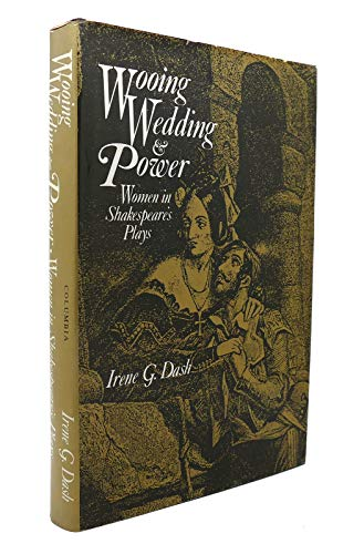 9780231052382: Wooing, Wedding, and Power: Women in Shakespeare's Plays