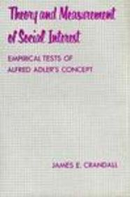 Theory and Measurement of Social Interest: Empirical Tests of Alfred Adler's Concept: Crandall...