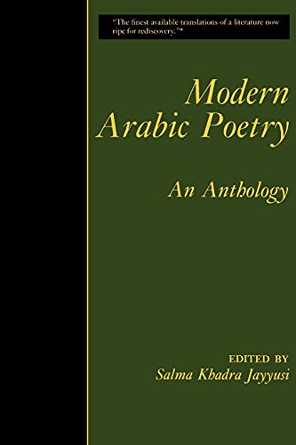 Modern Arabic Poetry: Editor-Salma Khadra Jayyusi