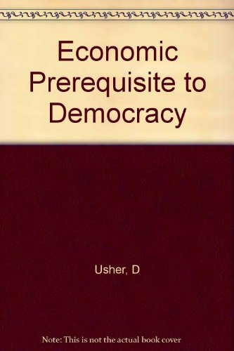 9780231052818: The Economic Prerequisite to Democracy