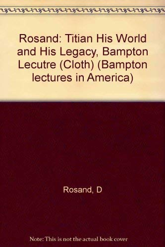 9780231053006: Titian: His World and His Legacy (Bampton Lectures in America)