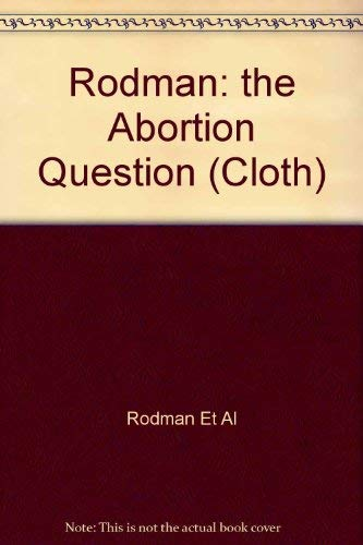 9780231053327: Rodman: the Abortion Question (Cloth)