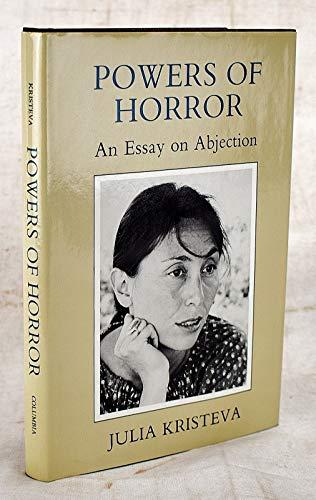 Powers Of Horror: An Essay On Abjection.: Kristeva, Julia.