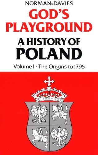 9780231053518: God's Playground: A History of Poland, Vol. 1: The Origins to 1795