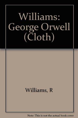 Williams: George Orwell (Cloth): Williams, R.