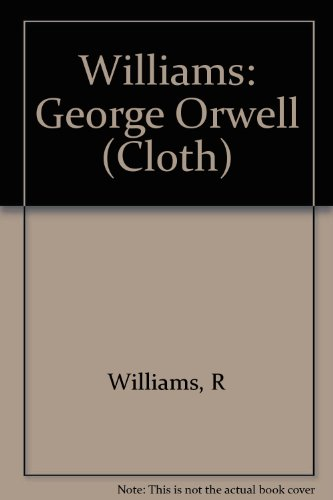 Williams: George Orwell (Cloth): Williams, R.