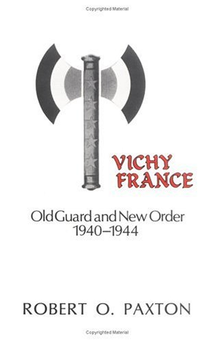 9780231054270: Vichy France: Old Guard and New Order, 1940-1944