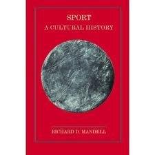 9780231054706: Sport: A Cultural History