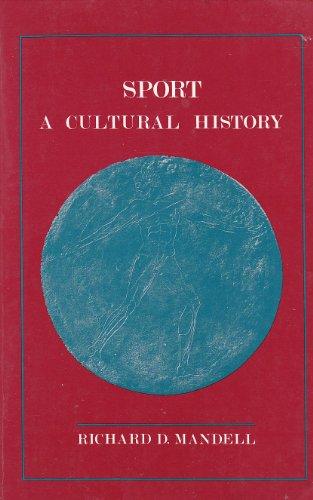 9780231054713: Sport: A Cultural History