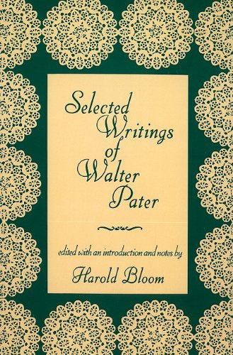 Selected Writings of Walter Pater (Morningside Books) (0231054815) by Bloom, Harold