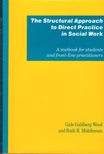 The Structural Approach to Direct Practice in Social Work: A Textbook for Students and Front-Line ...