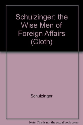 9780231055284: Wise Men of Foreign Affairs: The History of the Council on Foreign Relations