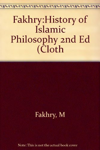 9780231055321: Fakhry:History of Islamic Philosophy 2nd Ed (Cloth (Studies in oriental culture)