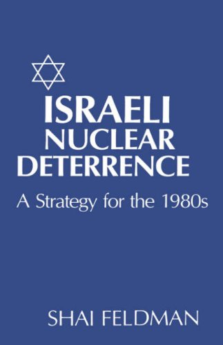 9780231055468: Israeli Nuclear Deterrence: A Strategy for the 1980s