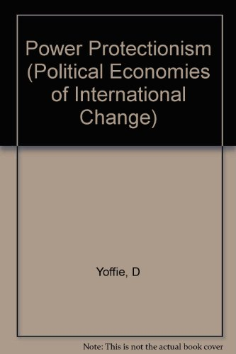 9780231055505: Power and Protectionism: Strategies of the Newly Industrializing Countries (Political Economies of International Change)