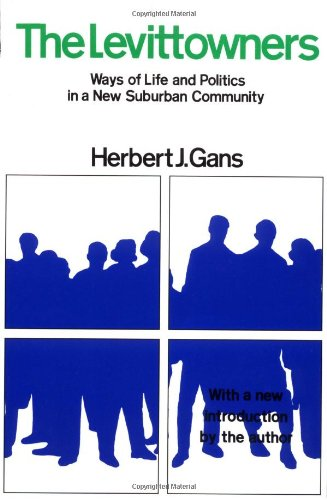 9780231055710: The Levittowners: Ways of Life and Politics in a New Suburban Community (Sociology: Lost and Found)
