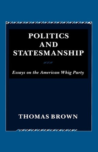 9780231056021: Politics and Statesmanship: Essays on the American Whig Party
