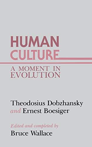 Human Culture and Evolution (023105632X) by Dobzhansky, Theodosius; Boesiger, Ernest