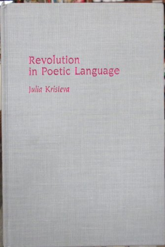 9780231056427: Revolution in Poetic Language (European Perspectives)