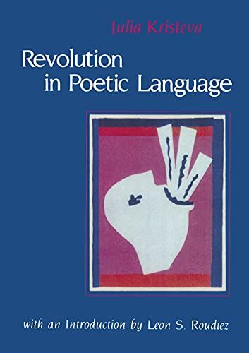 9780231056434: Revolution in Poetic Language (European Perspectives)