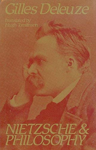Nietzsche and Philosophy (European Perspectives: a Series in Social Thought & Cultural Ctiticism) (0231056680) by Gilles Deleuze