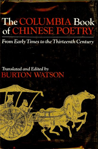 9780231056823: The Columbia Book of Chinese Poetry: From Early Times to the Thirteenth Century (Translations from the Asian Classics)