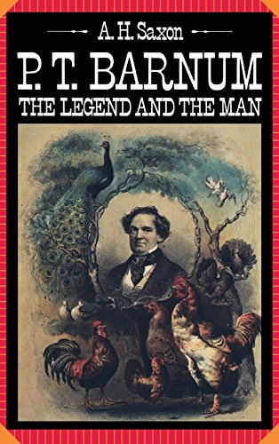 P. T. Barnum : the legend and the man