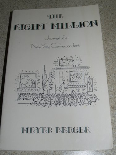 9780231057110: The Eight Million: Journal of a New York Correspondent