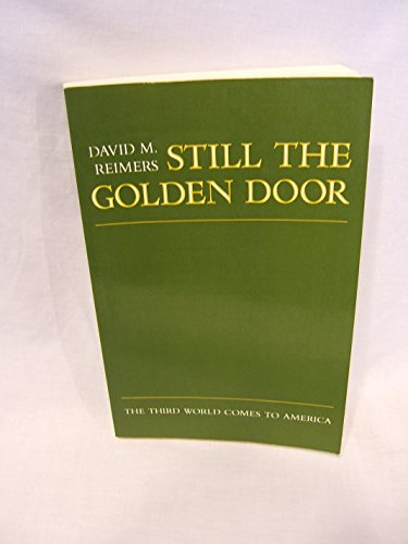 Still the Golden Door : The Third: David M. Reimers
