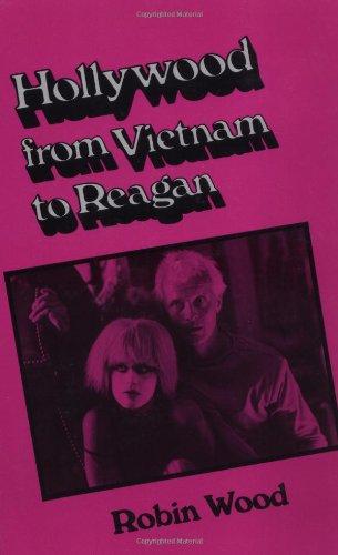Hollywood from Vietnam to Reagan: Robin Wood
