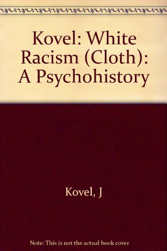 9780231057967: White Racism: A Psychohistory