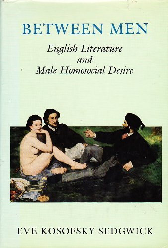 9780231058605: Between Men: English Literature and Male Homosexual Desire