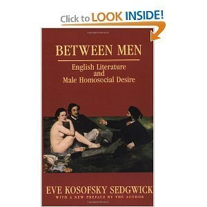 Between Men: English Literature and Male Homosocial Desire (Gender and Culture): Sedgwick, Eve