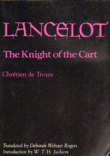 the knight of the cart lancelot Gaston paris in 1883 to describe chrétien's knight of the cart, but since then has   convincing cases that lancelot's all-consuming love for guinevere, which.