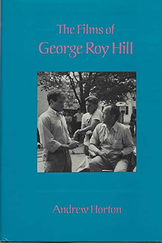 9780231059046: The Films of George Roy Hill