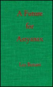 9780231059381: A Future for Astyanax: Character and Desire in Literature